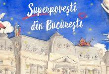 """Photo of Descoperă poveștile ascunse din istoria orașului cu """"Superpoveşti din Bucureşti"""""""