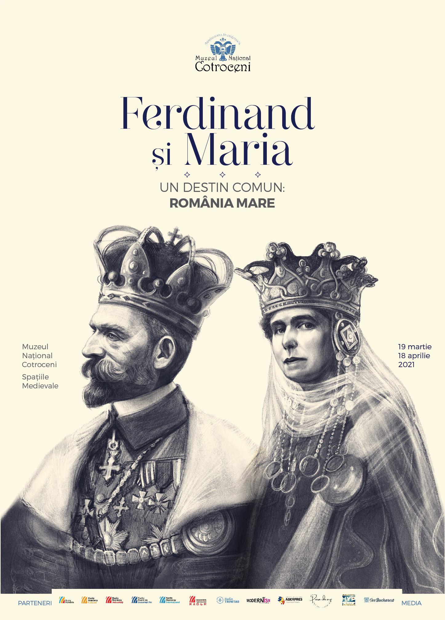 """Expoziția """"Ferdinand și Maria: un destin comun, România Mare"""""""