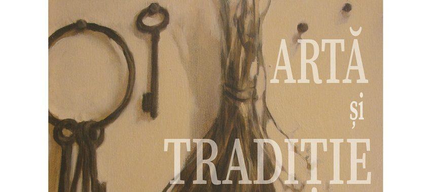 """expoziţia """"Artă şi Tradiţie"""""""
