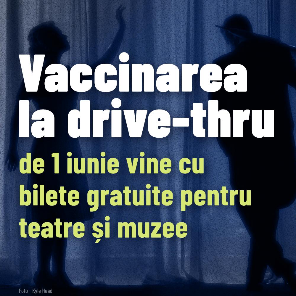Bilete gratuite la teatre, muzee și circ pentru toți cei care se vor vaccina anti-COVID de 1 iunie, în Piața Constituției